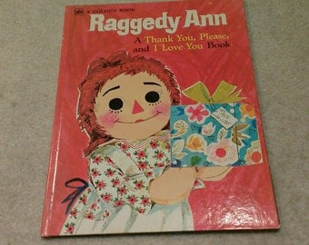 """Vintage """"Raggedy Ann"""" A Thank You, Please and I LOVE YOU Book (1979)"""