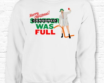 Shi**er was Full! Christmas Vacation Movie Cousin Eddie Quote Crewneck Sweater Sweatshirt Hoodie • Clark Griswold XMAS Gift Family • TF-38