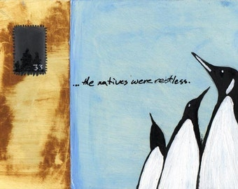the natives were restless  - small Penguin art