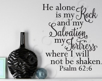 He Alone Is My Rock Psalm 62:6 Christian Vinyl Wall Decal Quote Scripture