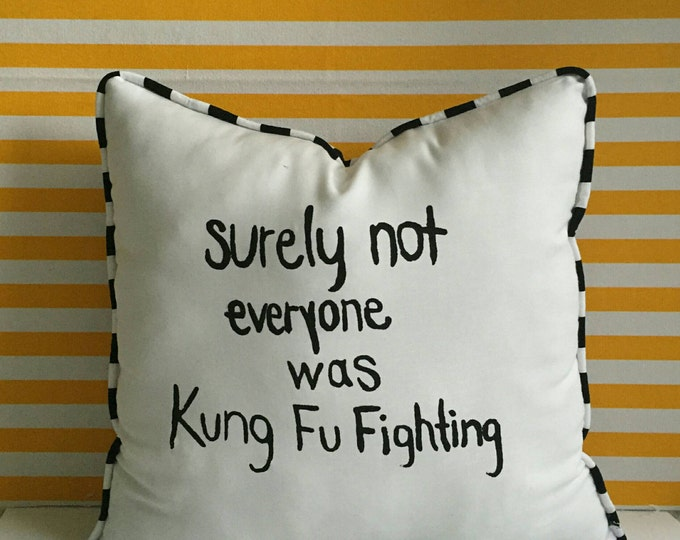 Surely not everyone was Kung fu fighting pillow