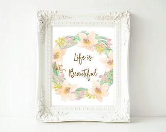 Printable Wall Art, Life is Beautiful, 8x10 Inspirational Quote printable, Home Decor print, Wall art