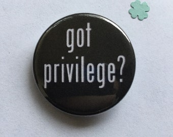 Got privilege button pin or magnet