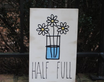 Glass half full inspirational rustic wood sign, hand painted flower art,  motivational gift, wood Christian wall decor,  gifts under 20