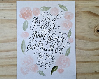 "Delicate Watercolor Hand Painted Brush Pen Lettering Quote Mini Print- ""Guard That Good Thing"""