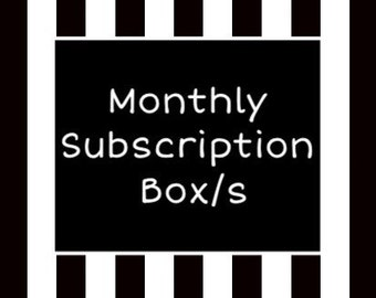 Monthly Subscription Box/s