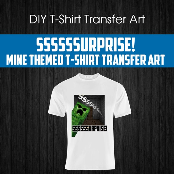 Creepy Ssssurprise Diy Mine Themed T Shirt Design 8 By