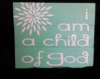 I Am a Child of God Wooden sign