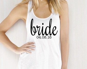 Bride Flowy Tank With Wedding Date. Bride Tank. Bridal Party. Wifey. Bachelorette. Bachelorette Party. Wedding. Honeymoon Shirt