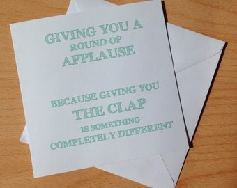 Giving you a round of applause....because giving you the clap is something completely different!