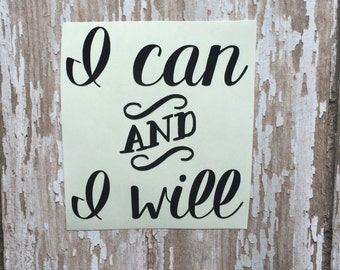 I can and I will Iron on Decal/ Motivational Iron on Decal/ I can and I will Yeti cup Decal/ Mug Decal/ Gym Motivational Decal/ Gym Tank Top