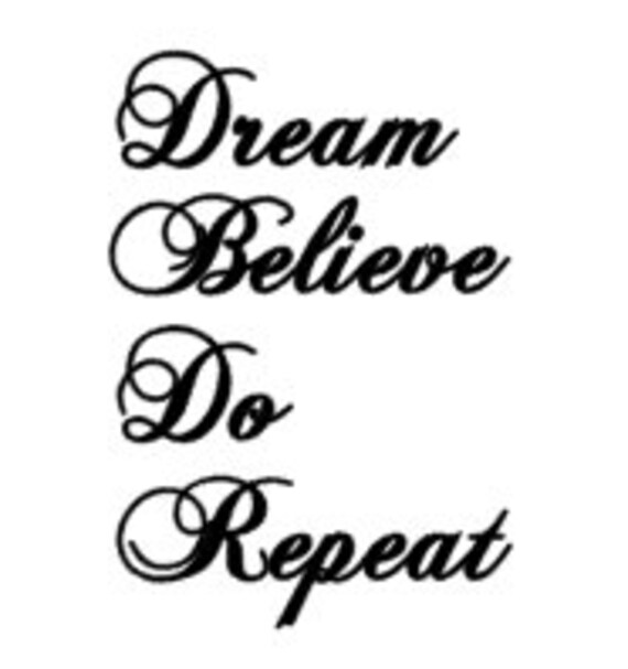 Dream Believe Do Repeat Iron on Decal/ Positive Affirmation/ Pillow Case Iron on Decal/ DIY T-Shirt Design/ Choose your Quote Iron on