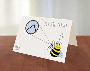 Bees Knees, You Are These - Greeting Card & Blank Envelope