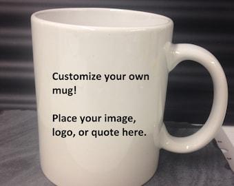 MUGS Custom / Personalize your own Photo Mug 15oz