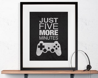 "Gamer Wall Art ""Just Five More Minutes"" 8x10 or 11x14 Matted Options"