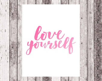 Love yourself print- instant download