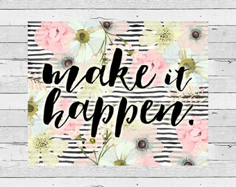 Make It Happen 8x10 floral watercolor Print- instant download
