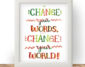 Art print - Change Your Words, Change Your World!