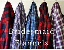 Wedding Flannels Custom Order Bridesmaids Flannel Shirts Small Medium Oversize Flannel Not Mystery Flannel