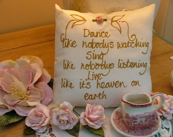 Hand painted friendship pillow - Dance like nobodys watching