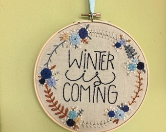 Winter is Coming Embroidery Hoop