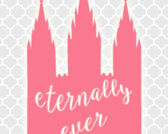 Eternally Ever After Printable - Salt Lake LDS Temple - Instant Download