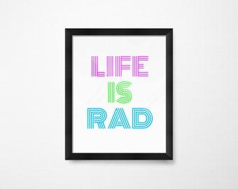 Life is Rad- Instant Download Printable Art for Kids Room- Digital Download- Inspirational Printables- Printable Men Gift