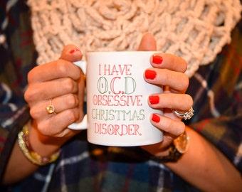 O.C.D - OBSESSIVE CHRISTMAS DISORDER Coffee Mug