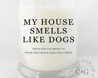 Candle, soy jar candle, 10oz....My House Smells Like Dogs