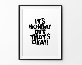 It's monday - quote print black white typography print inspirational print typography poster motivational print wall decal art