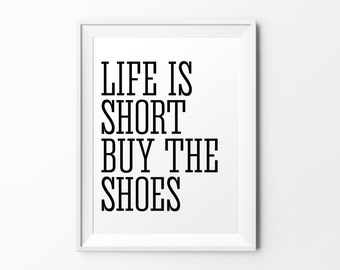 Buy the shoes - quote print black white typography inspirational print typography poster motivational print wall decal art