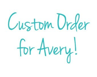 Order for Avery