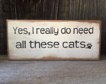Yes, I Need These Cats Sign