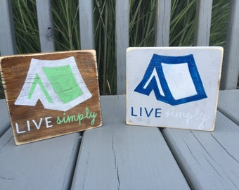 "Live Simply Tent ""mini"" wood sign"