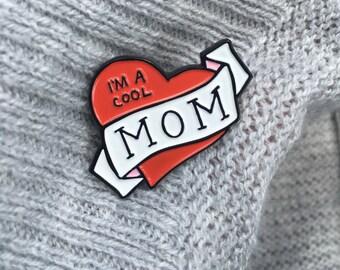 I'm A Cool Mom Soft Enamel Pin