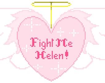 PATTERN: Fight Me Helen! Suburban Mom Meme Heart