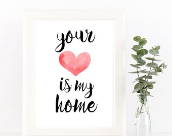 Your Heart Is My Home Print - Heart Print - Print for the Home - Love Print