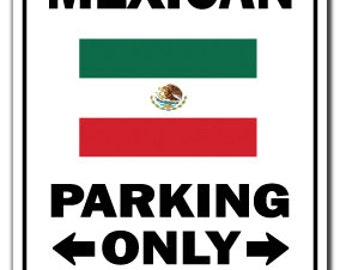 Mexican Parking Sign Gag Novelty Gift Funny Mexico City Food Vacation Latin