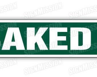 BAKED Street Sign stoned stoner pot smoker funny gift