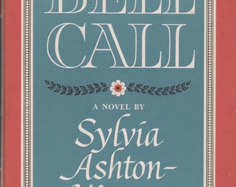 Bell Call by Sylvia Ashton-Warner First Printing