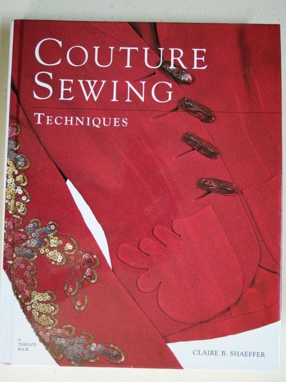 Couture sewing techniques hardback book by claire b shaeffer