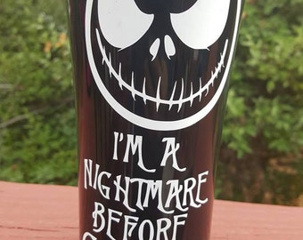 I'm a nightmare before coffee tumbler