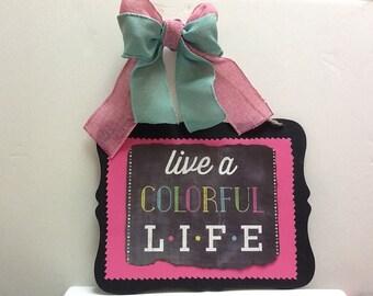 Handmade Live a Colorful Life wall hanging