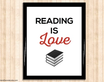 Printable Wall Art - READING IS LOVE - art print, art for book lovers, library wall decoration,  affordable room decoration, typography