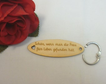 Keyring wood saying, all right, when they found the woman for life.  Gifts new pendant key gift