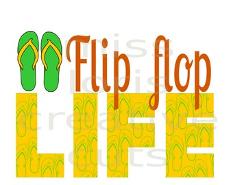 Flip Flop LIFE  SVG Cut file  Cricut explore filescrapbook vinyl decal wood sign cricut cameo Commercial use