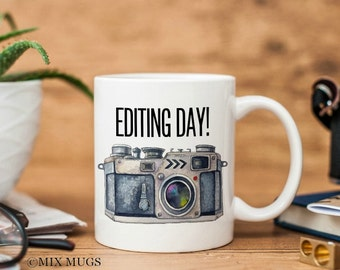 Editing Day Mug Photographer Mug Photography Mug Photography Cup Camera Mug Photographer Cup Photographer Gift Camera Cup Ceramic Mugs u42