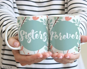Sister Mugs Mugs for Sisters Sisters Forever Mug Set Sister Gift Sister Cups Sister in Law Gift Soul Sister Mug Birthday Gift for Sister Q75