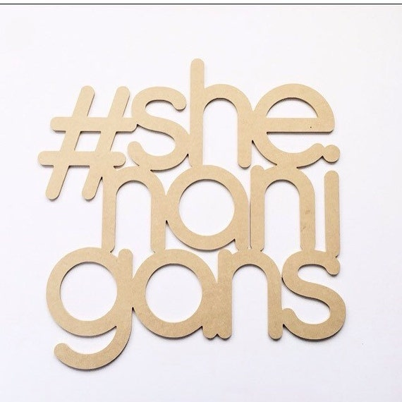 Shenanigans- Word Art Wood Cutout-Hand Drawn Typography Wood Sign