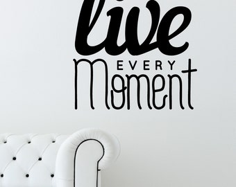 Live Every Moment Home Wall Decal Sticker VC0064